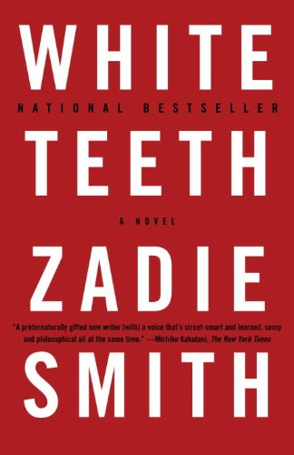 Click for more detail about White Teeth: A Novel by Zadie Smith
