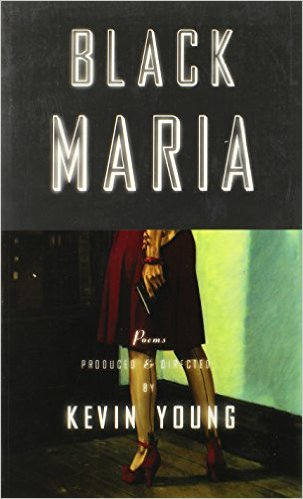 Click for more detail about Black Maria by Kevin Young