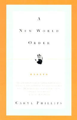 Click for more detail about A New World Order: Essays by Caryl Phillips