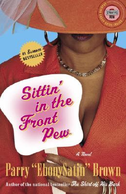 book cover Sittin' In The Front Pew: A Novel (Strivers Row) by Parry Brown