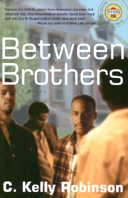Click for more detail about Between Brothers: A Novel (Strivers Row) by C. Kelly Robinson