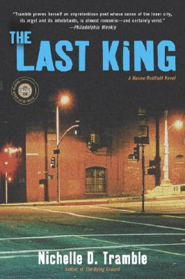 Click for more detail about The Last King: A Maceo Redfield Novel (Strivers Row) by Nichelle D. Tramble