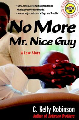 Click for more detail about No More Mr. Nice Guy: A Love Story (Strivers Row) by C. Kelly Robinson