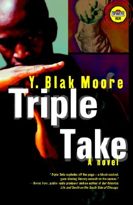 Click for more detail about Triple Take: A Novel by Y. Blak Moore