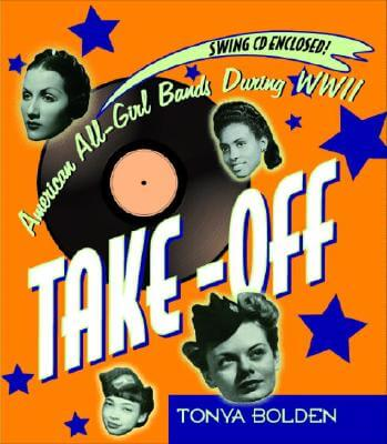 Click for a larger image of Take-Off (Bk & Cd): American All-Girl Bands During World War Ii