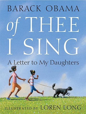 Book Cover Of Thee I Sing: A Letter To My Daughters by Barack Obama