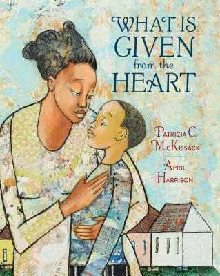 Book Cover What Is Given from the Heart by Patricia C. Mckissack
