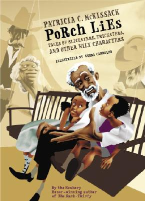 Click for more detail about Porch Lies: Tales of Slicksters, Tricksters, and Other Wily Characters by Patricia C. Mckissack
