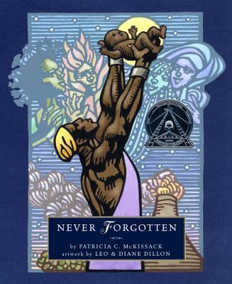 Click for more detail about Never Forgotten by Patricia C. McKissack and Fredrick. McKissack