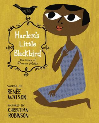 Click for more detail about Harlem's Little Blackbird by Renée Watson