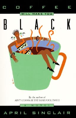 Click for a larger image of Coffee Will Make You Black: A Novel