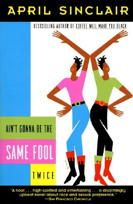 Click for more detail about Ain't Gonna Be the Same Fool Twice by April Sinclair