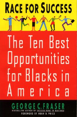 Click for more detail about Race For Success: The Ten Best Business Opportunities For Blacks In America by George C. Fraser