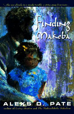 Click for more detail about Finding Makeba by Alexs D. Pate