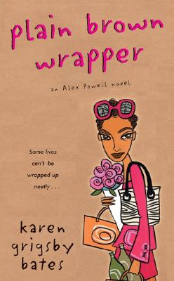 Click for more detail about Plain Brown Wrapper: An Alex Powell Novel by Karen Grigsby Bates