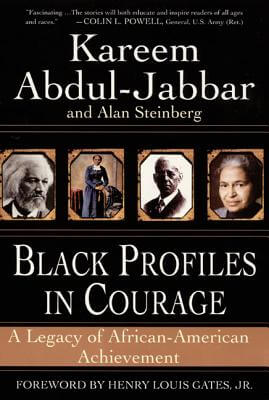 Click for more detail about Black Profiles In Courage by Kareem Abdul-Jabbar and Alan Steinberg