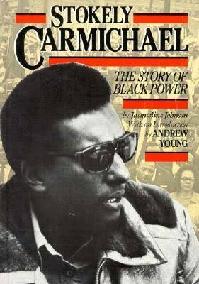 Click for more detail about Stokely Carmichael: The Story of Black Power  by Jacqueline Johnson