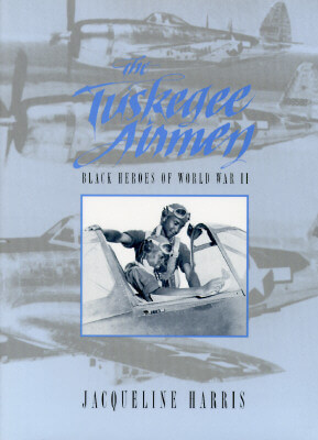 Click for more detail about The Tuskegee Airmen: Black Heroes of World War II by Jacqueline L. Harris