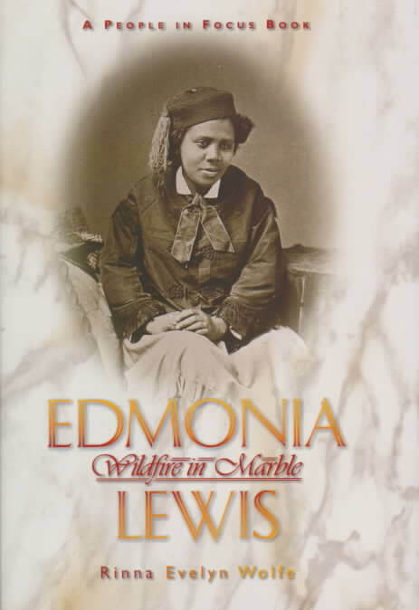 Click for more detail about Edmonia Lewis: Wildfire in Marble by Rinna Evelyn Wolfe