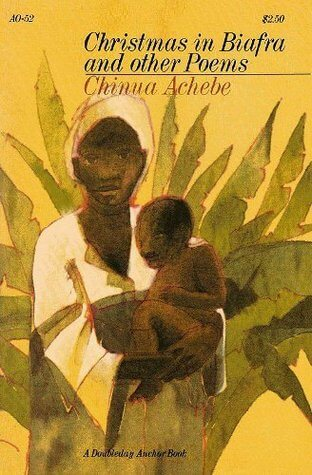 Click for more detail about Christmas in Biafra, and Other Poems by Chinua Achebe