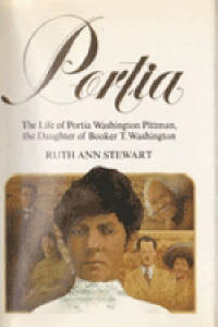 Click for more detail about Portia: The Life of Portia Washington Pittman, the Daughter of Booker T. Washington by Ruth Ann Stewart
