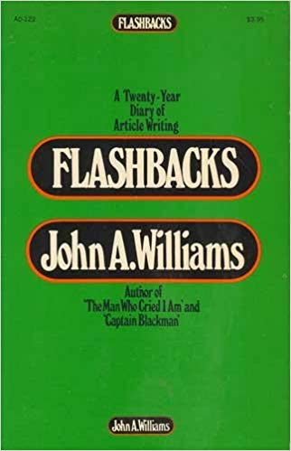 Click for more detail about Flashbacks: A Twenty-Year Diary of Article Writing by John A. Williams