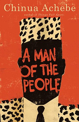 Click for more detail about A Man of the People by Chinua Achebe