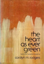 Click for more detail about The Heart As Ever Green: Poems by Carolyn Marie Rodgers