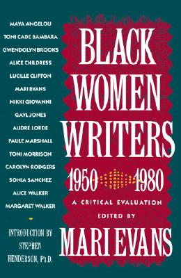 Click for more detail about Black Women Writers (1950-1980): A Critical Evaluation by Mari Evans