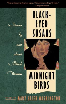 Click for more detail about Black-Eyed Susans and Midnight Birds: Stories by and about Black Women by Mary Helen Washington