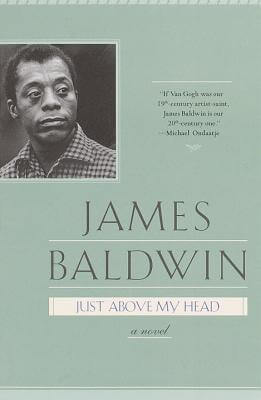 Click for more detail about Just Above My Head by James Baldwin
