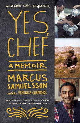Click for more detail about Yes, Chef: A Memoir by Marcus Samuelsson