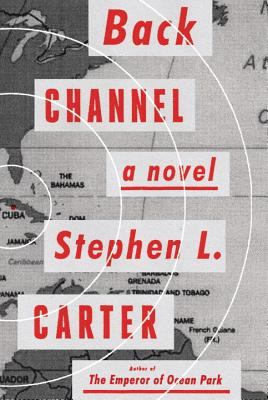Click for more detail about Back Channel: A novel by Stephen L. Carter