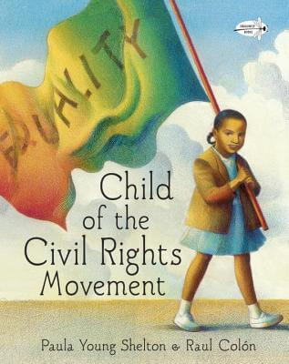Click for more detail about Child of the Civil Rights Movement by Paula Young Shelton