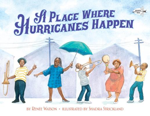 Click for more detail about A Place Where Hurricanes Happen by Renée Watson