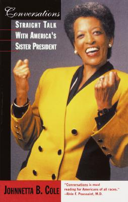 Click for more detail about Conversations: Straight Talk with America's Sister President by Johnnetta Betsch Cole