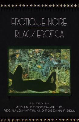 Book Cover Erotique Noire/Black Erotica by Miriam Decosta-Willis, Reginald Martin, and Roseann P. Bell