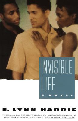 Click for more detail about Invisible Life: A Novel by E. Lynn Harris