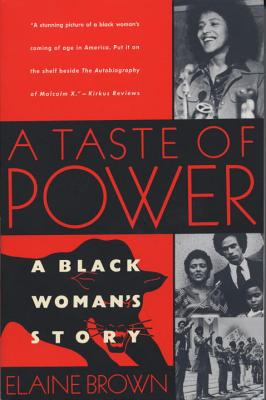 Click for more detail about A Taste of Power: A Black Woman's Story by Elaine Brown