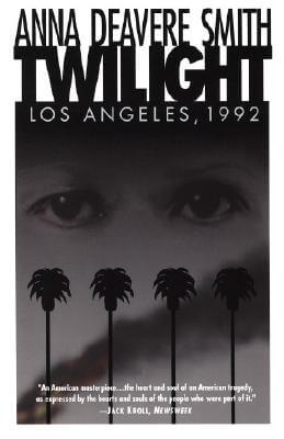 Click for more detail about Twilight: Los Angeles, 1992 by Anna Deavere Smith