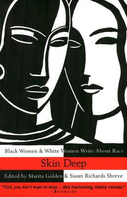 Click for more detail about Skin Deep: Black Women & White Women Write About Race by Marita Golden
