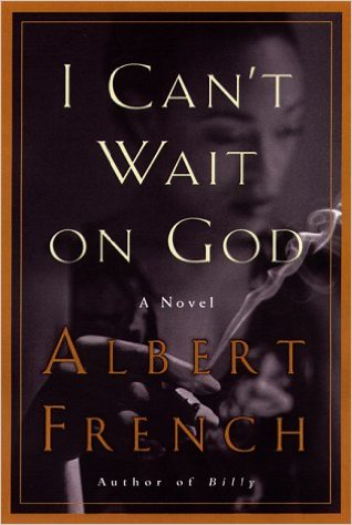 Click for more detail about I Can't Wait on God by Albert French