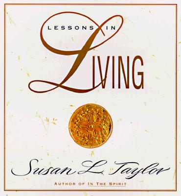 Click for more detail about Lessons In Living by Susan L. Taylor