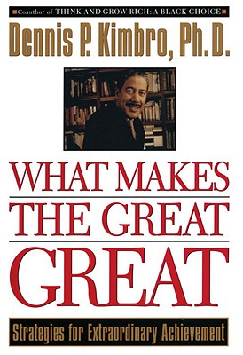Click for more detail about What Makes the Great Great by Dennis Kimbro
