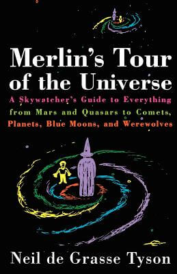 Click for more detail about Merlin's Tour Of The Universe by Neil deGrasse Tyson