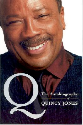 Click for a larger image of Q: The Autobiography of Quincy Jones