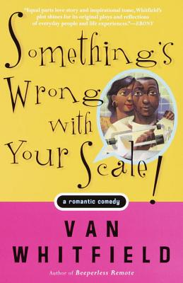 book cover Something's Wrong with Your Scale!: A Romantic Comedy by Van Whitfield