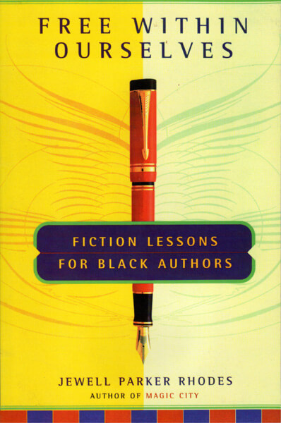 Click for a larger image of Free Within Ourselves: Fiction Lessons for Black Authors