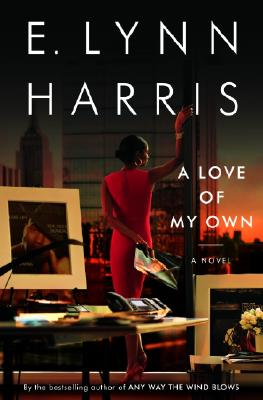 Click for more detail about A Love of My Own: A Novel by E. Lynn Harris