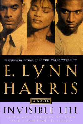 Click for more detail about Invisible Life: Special edition by E. Lynn Harris